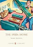 img - for The 1950s Home (Shire Library) by Sophie Leighton ( 2009 ) Paperback book / textbook / text book