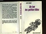 On tue les petites filles: Une enquete sur les mauvais traitements, services, meurtres, incestes, viols contre les filles mineures de moins de 15 ... en France (Voix de femmes) (French Edition) (2234008026) by Sebbar, Leila