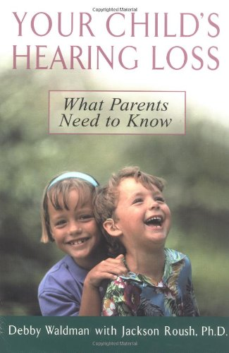 Your Child's Hearing Loss: What Parents Need to Know