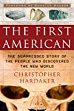img - for The First American: The Suppressed Story of the People Who Discovered the New World book / textbook / text book
