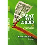 "Beat the Crisis: 33 Quick Solutions for Your Companyvon ""Hermann Simon"""