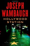 Hollywood Station: A Novel (0316066141) by Wambaugh, Joseph