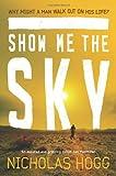 Nicholas Hogg Show Me the Sky
