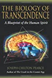 The Biology of Transcendence: A Blueprint of the Human Spirit (1594770166) by Joseph Chilton Pearce