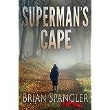 Superman's Cape ~ Brian Spangler