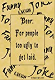 A4 Size Parchment Poster Quotation Humour Funny Joke Beer Ugly