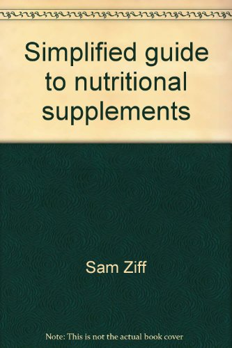 Simplified Guide To Nutritional Supplements