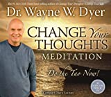 img - for By Wayne W. Dyer Change Your Thoughts Meditation CD: Do the Tao Now! (1st Edition) book / textbook / text book