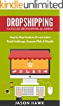 Dropshipping: Six-Figure Dropshipping...