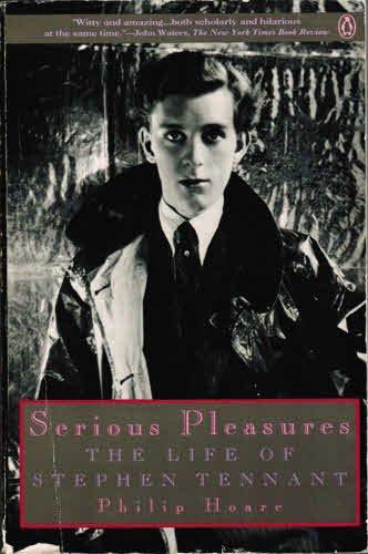Serious Pleasures: Life of Stephen Tennant