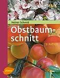 Obstbaumschnitt: Kernobst - Steinobst - Beerenobst