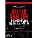 """Helter Skelter - Der Mordrausch des Charles Manson: Eine Chronik des Grauensvon """"Curt Gentry"""""""