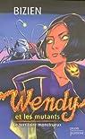 Wendy et les mutants, Tome 2 : Le territoire monstrueux