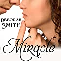 Miracle (       UNABRIDGED) by Deborah Smith Narrated by Deanna Moffitt
