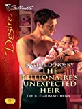 The Billionaire's Unexpected Heir (The Illegitimate Heirs Book 1972)