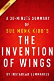 A 30-Minute Summary of Sue Monk Kidds The Invention of Wings