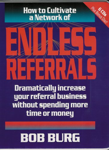 How to Cultivate a Network of Endless Referrals - 6 CDs + Bonus CD PDF