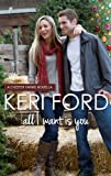 All I Want Is You (A Chester Farms Novella)