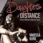 Daughters of Distance Hörbuch von Vanessa Runs Gesprochen von: Caity McCardell