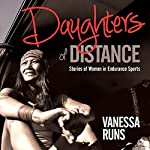 Daughters of Distance | Vanessa Runs