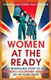 Women at the Ready: The Remarkable Story of the Women's Voluntary Services on the Home Front