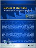 Dances of Our Time - A collection of new pieces for piano (Petrushka Project) - Klaviernoten [Musiknoten]