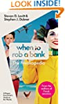 When to Rob a Bank: A Rogue Economist...