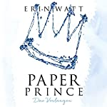 Paper Prince: Das Verlangen (Paper-Trilogie 2) | Erin Watt