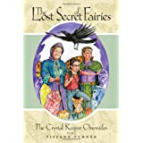 The Lost Secret of Fairies: The Crystal Keepers Chronicles: Book 1by Tiffany Turner