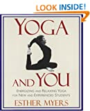 Yoga & You: Energizing & Relaxing Yoga for New & Experienced Students