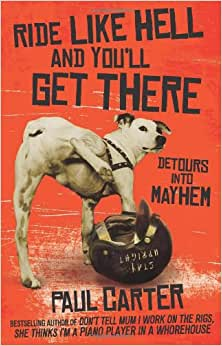 Ride Like Hell and You'll Get There: Detours into Mayhem ebook downloads