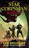 Bloodstar: Star Corpsman: Book One (0061894761) by Douglas, Ian