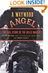 A Wayward Angel: The Full Story of th...