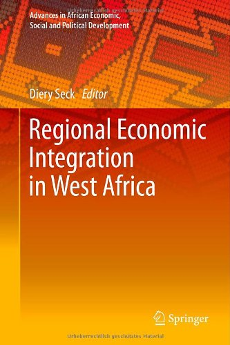 Regional Economic Integration in West Africa (Advances in African Economic, Social and Political Development)