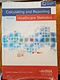 img - for Calculating and Reporting Healthcare Statistics book / textbook / text book