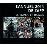 L'annuel 2014. Le monde en images