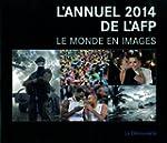 L'annuel 2014 de l'AFP: Le monde en i...
