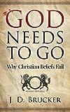 God Needs To Go: Why Christian Beliefs Fail