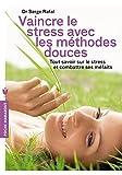 vignette de 'Vaincre le stress avec les méthodes douces (Serge Rafal)'