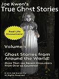 Volume 1: True Ghost Stories from Around the World (Joe Kwon's TRUE Ghost Stories!)