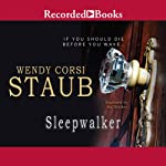 Sleepwalker: Nightwatcher, Book 2 (       UNABRIDGED) by Wendy Corsi Staub Narrated by Jay Snyder