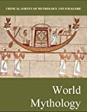 img - for World Mythology (Critical Survey of Mythology and Folklore) book / textbook / text book