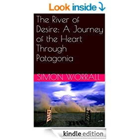 The River of Desire: A Journey of the Heart Through Patagonia