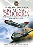 Image of MiG Menace Over Korea: Nikolai Sutiagin, Top Ace Soviet of the Korean War