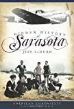 img - for Hidden History of Sarasota (FL) (American Chronicles) book / textbook / text book