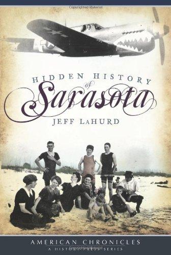 Hidden History of Sarasota (FL) (American Chronicles)