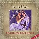 Ahura - Mohammad Eghbal Du und Ich im Paradiesgarten der Liebe