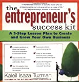 img - for The Entrepreneur's Success Kit: A 5-Step Lesson Plan to Create and Grow Your Own Business by Tuzman, Kaleil Isaza 1st edition (2004) Paperback book / textbook / text book