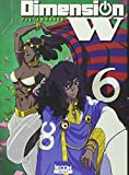 Dimension W Vol.6