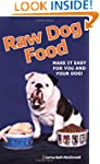 Raw Dog Food - Make it Easy for You a...